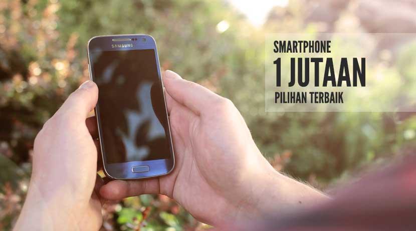 5 Smartphone 1 Jutaan Pilihan Terbaik