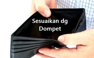 sesuaikan dengan isi dompet