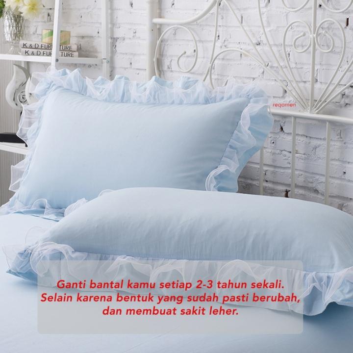 Bahkan bantal yang dibersihkan secara teratur harus diganti setiap 2 tahun. Agar kamu tetap nyaman saat tidur.